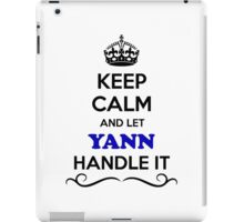 Keep Calm and Let YANN Handle it iPad Case/Skin
