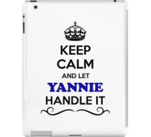 Keep Calm and Let YANNIE Handle it iPad Case/Skin