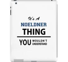 Its a NOELDNER thing, you wouldn't understand iPad Case/Skin