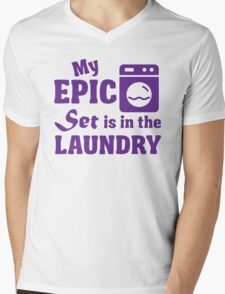 My epic set is in the laundry Mens V-Neck T-Shirt