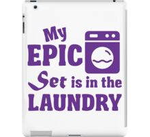 My epic set is in the laundry iPad Case/Skin