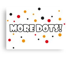 More Dots! Canvas Print