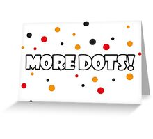 More Dots! Greeting Card