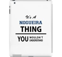 Its a NOGUEIRA thing, you wouldn't understand iPad Case/Skin
