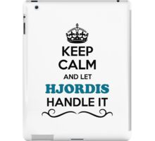 Keep Calm and Let HJORDIS Handle it iPad Case/Skin