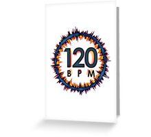 120 BPM Greeting Card