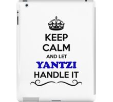 Keep Calm and Let YANTZI Handle it iPad Case/Skin