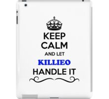 Keep Calm and Let KILLIEO Handle it iPad Case/Skin