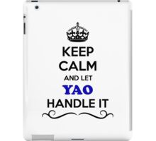 Keep Calm and Let YAO Handle it iPad Case/Skin