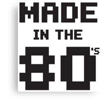 Made in the 80s Canvas Print