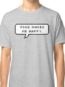 Food Makes Me Happy Classic T-Shirt