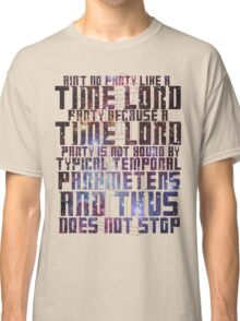Aint No Party Like a Time Lord Party II Classic T-Shirt