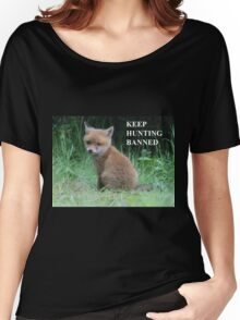 The Fox cub - keep hunting banned Women's Relaxed Fit T-Shirt