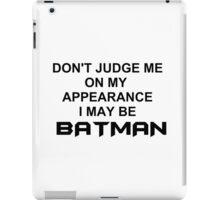 don't judge me [white tshirt] iPad Case/Skin