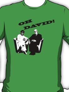 OH DAVID! T-Shirt