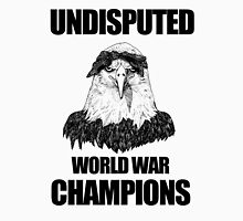 Undisputed World War Champions Unisex T-Shirt