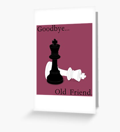 Goodbye, Old Friend. Greeting Card