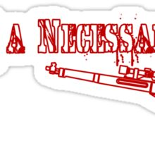 War is a Necessary Evil Sticker
