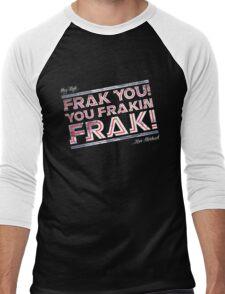 Frak you you frakin' frak! (Dear Tigh... Love Starbuck) Men's Baseball ¾ T-Shirt