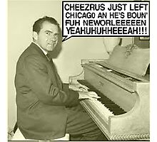 Richard Nixon sings Cheezrus Just Left Chicago Photographic Print