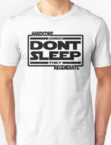 Hardcore Gamers Dont Sleep They Regenerate T-Shirt