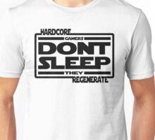 Hardcore Gamers Dont Sleep They Regenerate Unisex T-Shirt