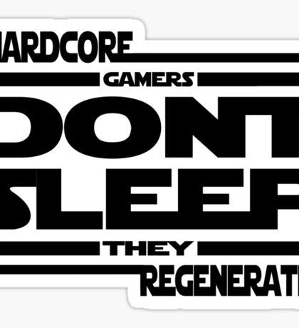 Hardcore Gamers Dont Sleep They Regenerate Sticker