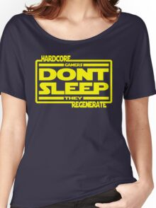 Hardcore Gamers Dont Sleep They Regenerate Women's Relaxed Fit T-Shirt