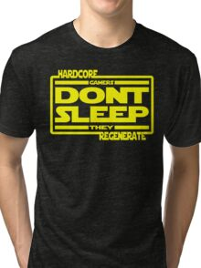Hardcore Gamers Dont Sleep They Regenerate Tri-blend T-Shirt