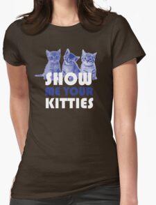 Show Me Your Kitties! T-Shirt