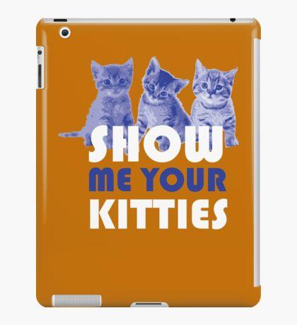 Show Me Your Kitties! iPad Case/Skin