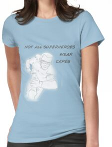 Not all super heroes wear capes Womens Fitted T-Shirt