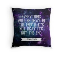 Tom Fletcher Quote  Throw Pillow