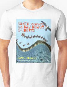 Santa Negotiates the Bay Bridge S-Curve! T-Shirt