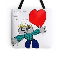 I love you this much!!!!! Tote Bag