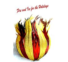 Fire and Ice for the Holidays © Photographic Print