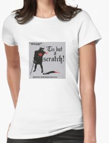 Tis But A Scratch Womens Fitted T-Shirt