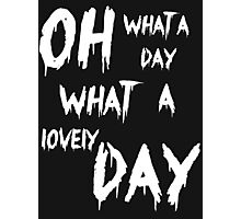 Oh, What a Lovely Day Photographic Print