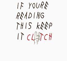 Keep it Clutch Unisex T-Shirt