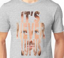 It's Never Lupus. Unisex T-Shirt