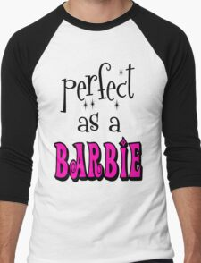 Perfect As A Barbie Men's Baseball ¾ T-Shirt