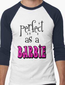 Perfect As A Barbie Men's Baseball ¾ T-Shirt
