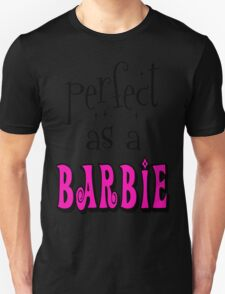Perfect As A Barbie T-Shirt