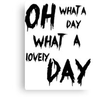 Oh, What a Lovely Day Canvas Print