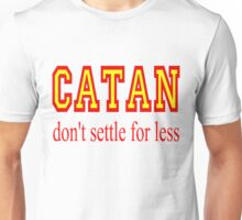 Settlers of Catan: Don't Settle For Less Unisex T-Shirt