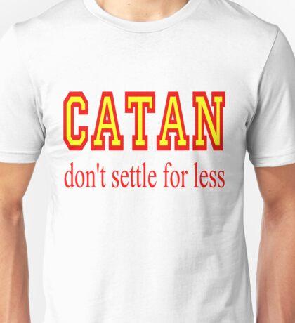 Settlers of Catan: Don't Settle For Less Unisex T-Shirt