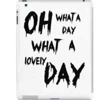 Oh, What a Lovely Day iPad Case/Skin