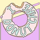 I Donut Care by tashatringale