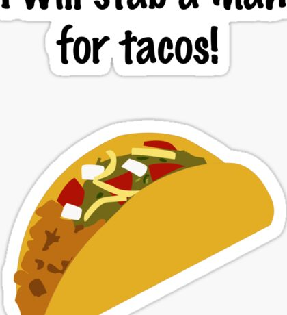 I Will Stab a Man for Tacos Sticker