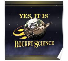Yes, It Is Rocket Science Poster